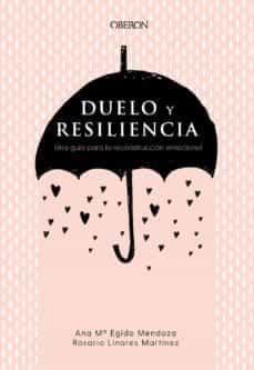 Duelo y Resiliencia. Autora Rosario Linares y Ana Egido